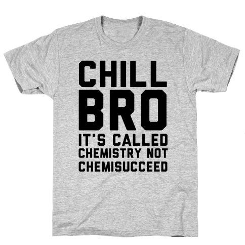 Chill Bro Mens T-Shirt