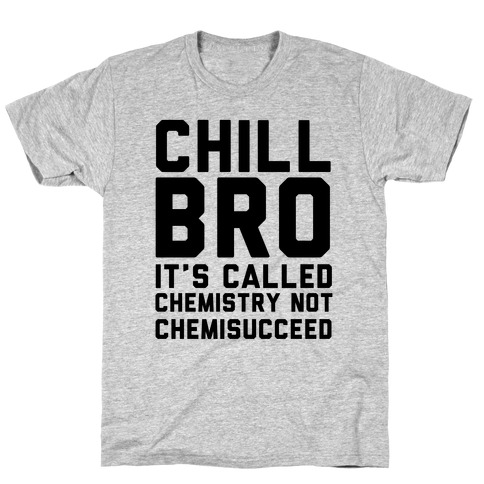 Chill Bro Mens T-Shirt
