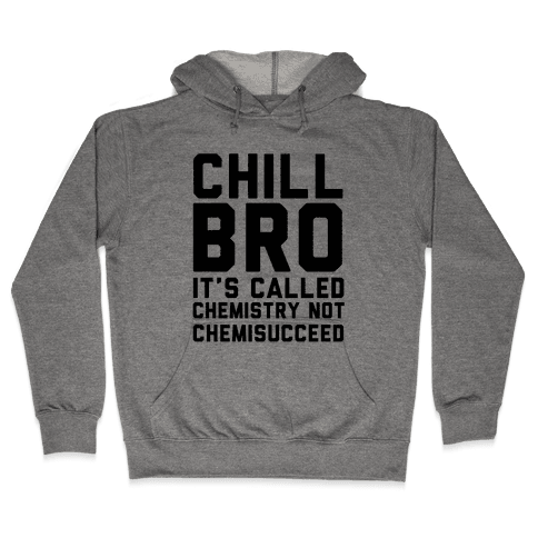 Chill Bro Hooded Sweatshirt