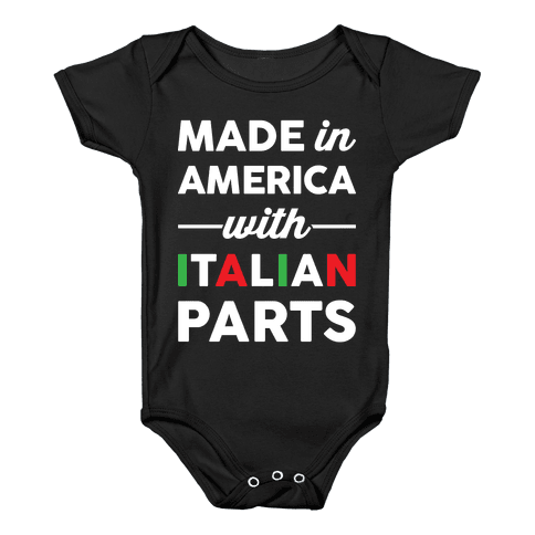 Made In America With Italian Parts Baby Onesy