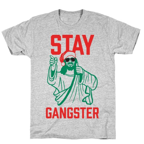 Stay Gangster T-Shirt