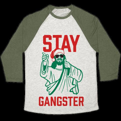 Stay Gangster Baseball Tee