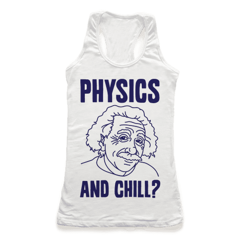 Physics And Chill?