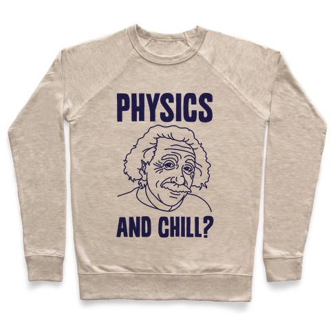 Physics And Chill? Pullover
