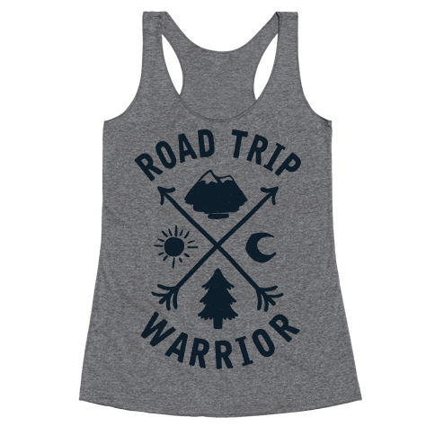 Road Trip Warrior Racerback Tank Top
