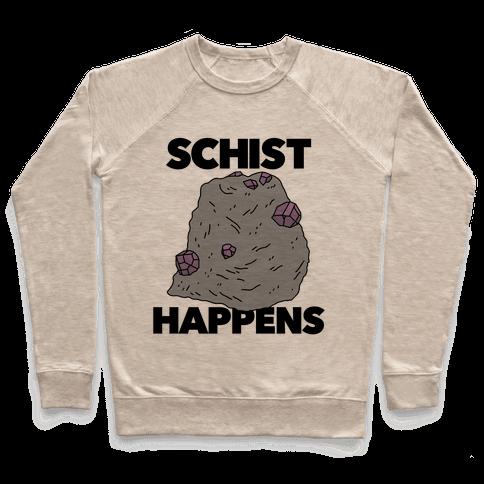 Schist Happens Pullover