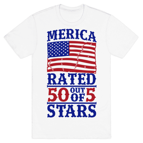 Merica: Rated 50 Out of 5 Stars Mens T-Shirt