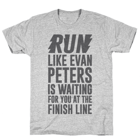 Run Like Evan Peters Is Waiting For You At The Finish Line Mens T-Shirt