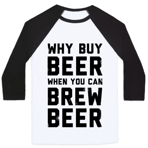 Why Buy Beer When You Can Brew Beer