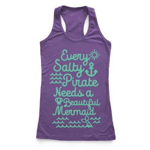 Every Salty Pirate Needs A Beautiful Mermaid Racerback Tank Top