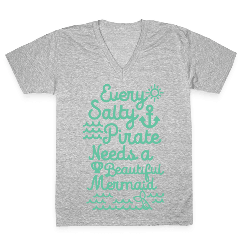Every Salty Pirate Needs A Beautiful Mermaid V-Neck Tee Shirt