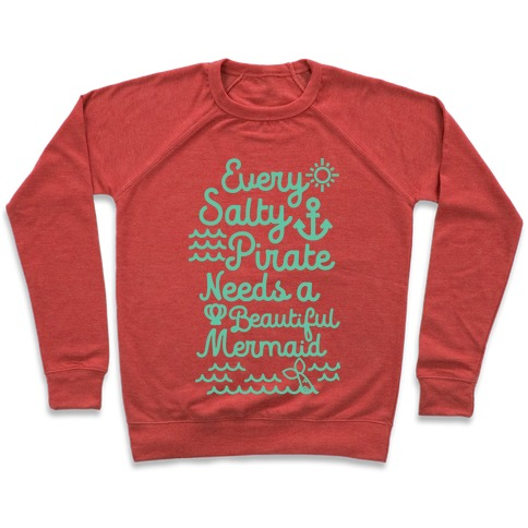 Every Salty Pirate Needs A Beautiful Mermaid Pullover
