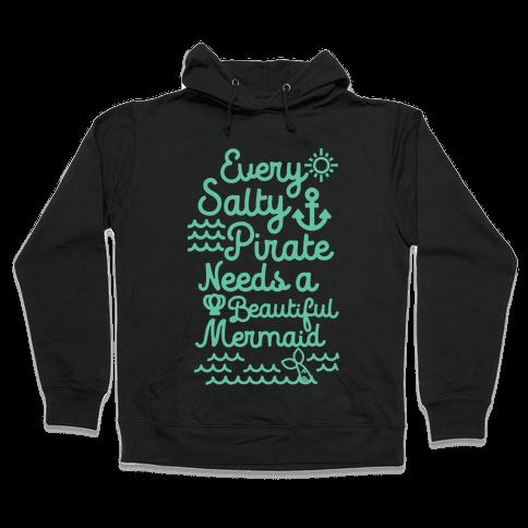 Every Salty Pirate Needs A Beautiful Mermaid Hooded Sweatshirt