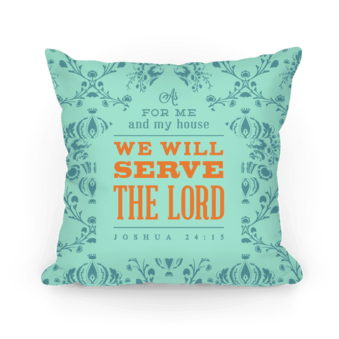 My House Will Serve the Lord - Green Pillow