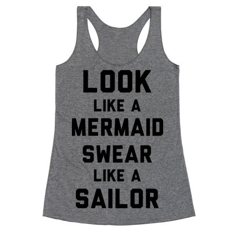 Look Like A Mermaid Swear Like A Sailor Racerback Tank Top