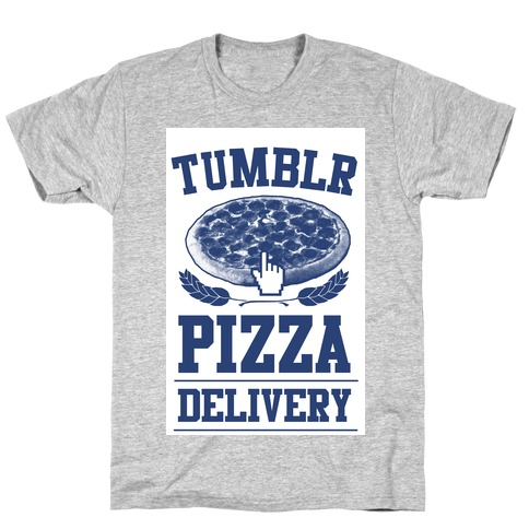 Tumblr Pizza Delivery T-Shirt