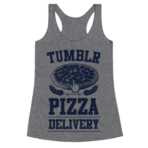 Tumblr Pizza Delivery Racerback Tank Top