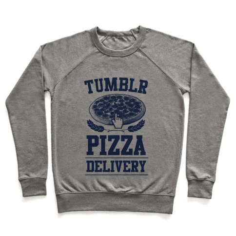 Tumblr Pizza Delivery Pullover