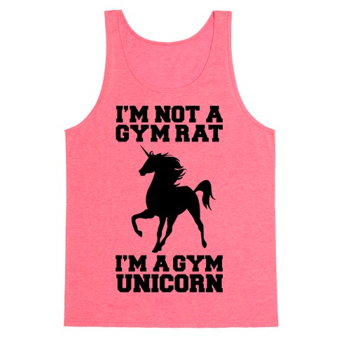 I'm Not A Gym Rat I'm A Gym Unicorn Tank Top