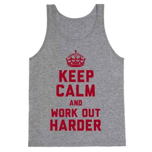 Keep Calm and Work Out Harder Tank Top