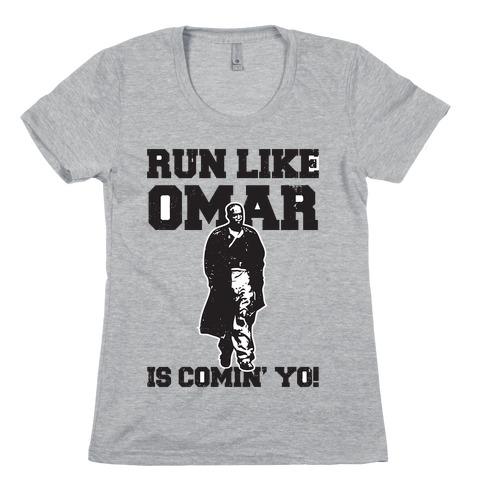 Run Like Omar Is Comin' Yo! Womens T-Shirt