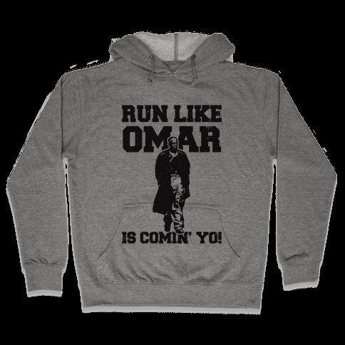 Run Like Omar Is Comin' Yo! Hooded Sweatshirt