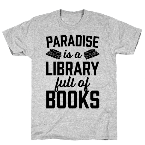Paradise Is A Library Full Of Books Mens T-Shirt