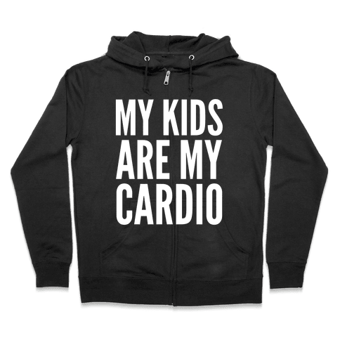 My Kids Are My Cardio Zip Hoodie