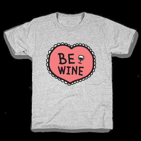 Be Wine Kids T-Shirt
