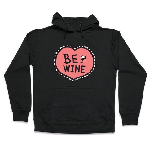 Be Wine Hooded Sweatshirt