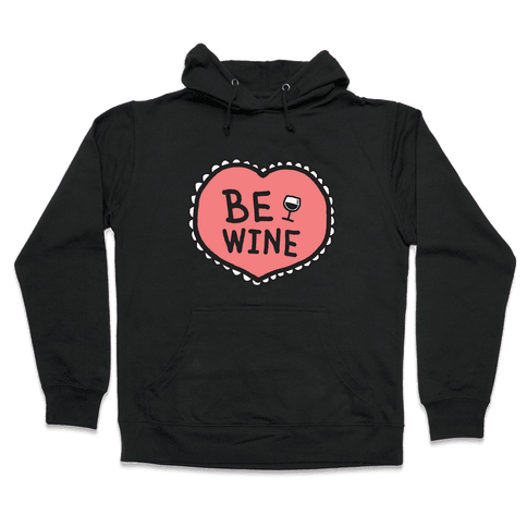 Be Wine Hooded Sweatshirt