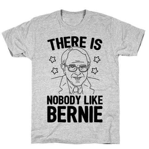 There Is Nobody Like Bernie Mens T-Shirt