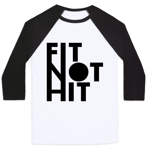 Fit Not Hit Baseball Tee
