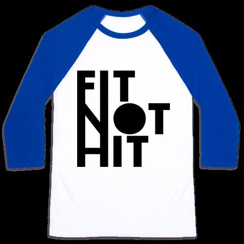 Fit Not Hit Baseball Tee