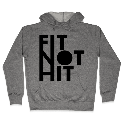 Fit Not Hit Hooded Sweatshirt