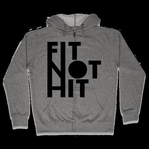 Fit Not Hit Zip Hoodie