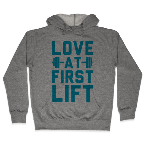 Love At First Lift Hooded Sweatshirt
