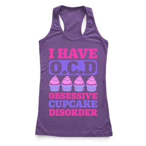 I Have OCD: Obsessive Cupcake Disorder Racerback Tank Top