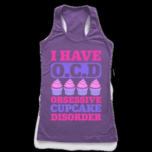 I Have OCD: Obsessive Cupcake Disorder