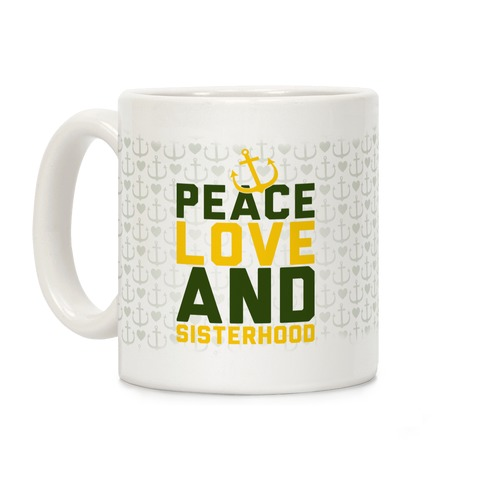 Green Peace Love And Sisterhood Coffee Mug