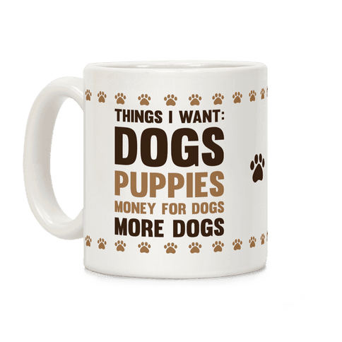 Things I Want: Dogs Coffee Mug