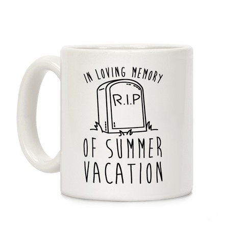 In Loving Memory Of Summer Vacation Coffee Mug