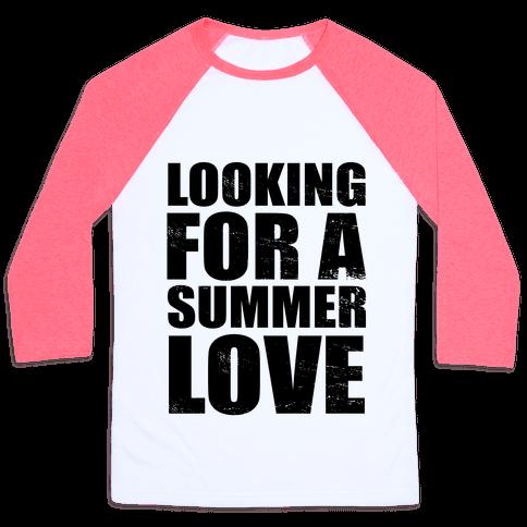 Looking for a Summer Love Baseball Tee