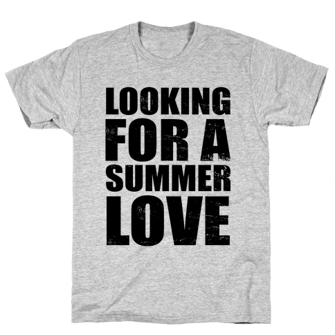 Looking for a Summer Love Mens T-Shirt