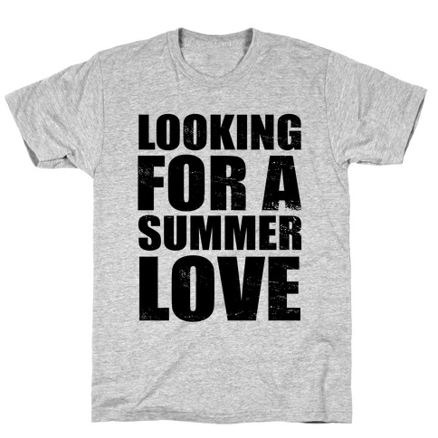 Looking for a Summer Love T-Shirt