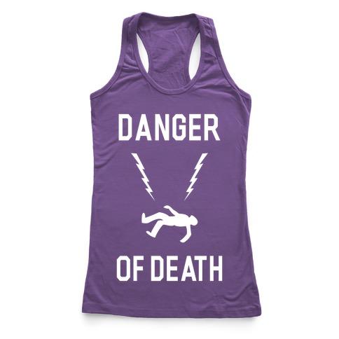 Danger Of Death Racerback Tank Top