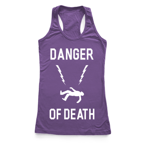 Danger Of Death Racerback Tank Top