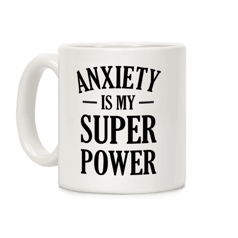 Anxiety Is My Superpower Coffee Mug