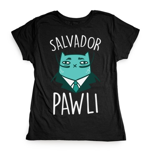 Salvador Pawli Womens T-Shirt
