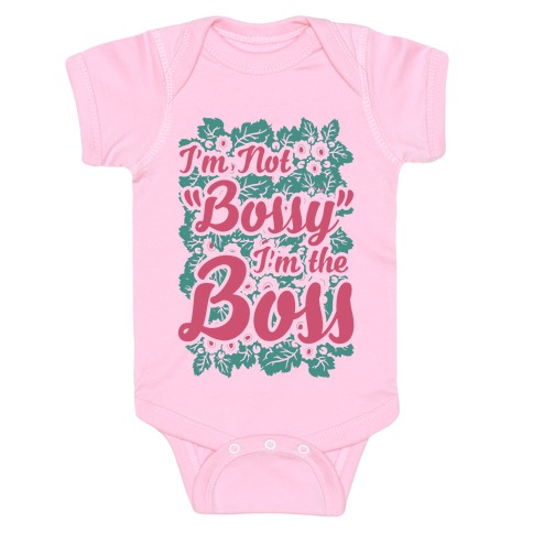 I'm Not Bossy I'm The Boss Baby Onesy